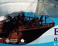 En abril podrás visitar barcos del XVI y XVII en Castelló