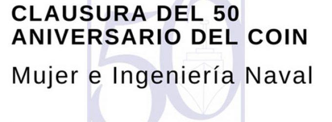 Clausura 50 aniversario Mujer e Ingeniería Naval: 6 de junio