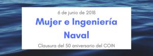 Clausura del 50 aniversario del COIN. Mujer e Ingeniería Naval