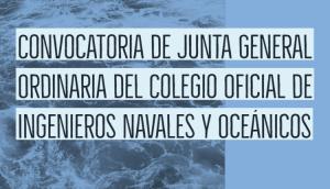 Convocatoria de Junta General Ordinaria del Colegio Oficial de Ingenieros Navales y Oceánicos