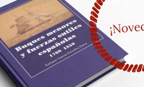 """Nuevo libro del FEIN: """"Buques menores y fuerzas sutiles españolas 1700-1850"""""""